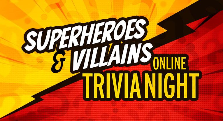 Superheroes & Villains Online Trivia Night