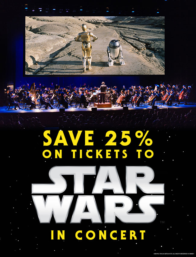 Save 25% on Tickets to Star Wars in Concert